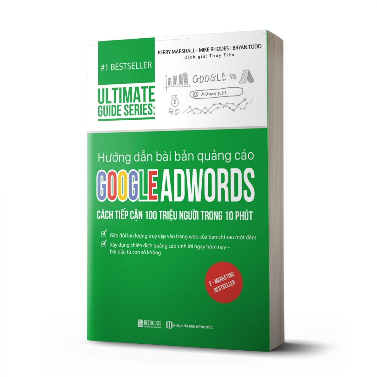 Hướng dẫn bài bản quảng cáo google adwords: Cách tiếp cận 100 triệu người trong 10 phút   Ultimate Guide Series