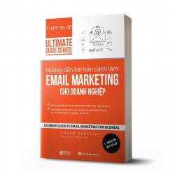Hướng dẫn bài bản cách làm Email Marketing cho doanh nghiệp | Ultimate Guide Series