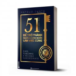 51 chìa khóa vàng để trở thành người ai cũng muốn làm việc cùng