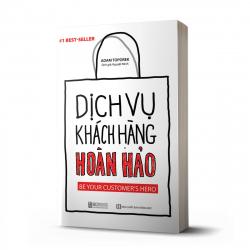 Dịch Vụ Khách Hàng Hoàn Hảo: Be your customer's hero