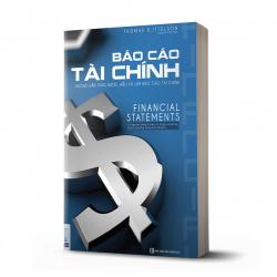 Báo cáo tài chính: Hướng dẫn từng bước để hiểu và lập Báo cáo tài chính