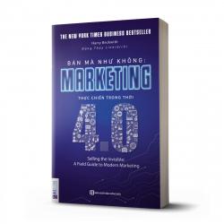 Bán mà như không: Marketing thực chiến trong thời 4.0