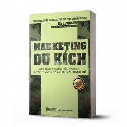Marketing Du Kích: Kế Hoạch Tác Chiến Tạo Ra Tăng Trưởng Bùng Nổ Lợi Nhuận