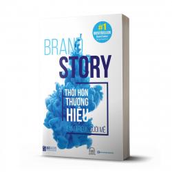 Brand Story - Thổi Hồn Thương Hiệu, Làm Triệu Người Mê (David Aaker)