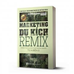 Marketing Du Kích Remix - Marketing du kích cho doanh nghiệp từ A-Z