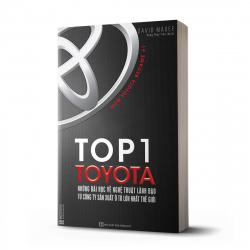 Top 1 Toyota - Những Bài Học Về Nghệ Thuật Lãnh Đạo Từ Công Ty Sản Xuất Ô Tô Lớn Nhất Thế Giới