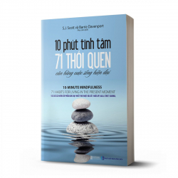 10 phút tĩnh tâm - 71 thói quen cân bằng cuộc sống hiện đại