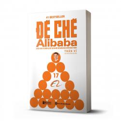 Đế chế Alibaba: Bí mật quản trị nhân lực để tạo ra một đội quân bách chiến bách thắng
