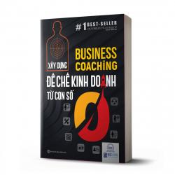 Business Coaching - Xây dựng đế chế kinh doanh từ con số 0