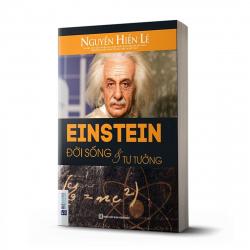 Einstein - Đời Sống Và Tư Tưởng - Nguyễn Hiến Lê