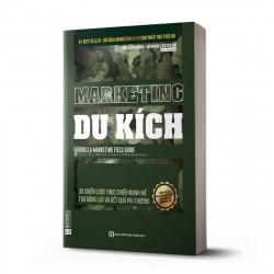 Marketing du kích: 30 chiến lược thực chiến mạnh mẽ tạo động lực và kết quả phi thường