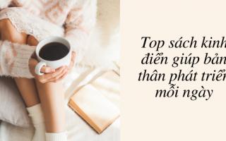Top sách kinh điển giúp bản thân phát triển mỗi ngày