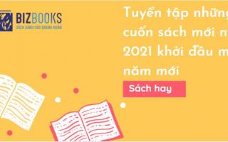 Tuyển tập những cuốn sách mới nhất 2021 khởi đầu một năm mới