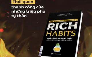 Tổng hợp review sách Rich habits - Thói quen thành công của những triệu phú tự thân