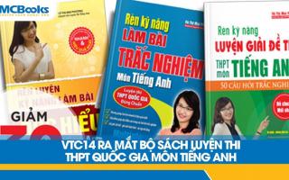VTC14 giới thiệu bộ sách luyện thi Tiếng Anh THPT Quốc gia