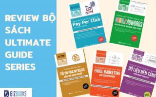 Review bộ sách Ultimate guide series - công cụ giúp bạn kiếm bội tiền trong thời đại 4.0