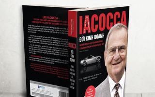 Iacocca – Đời kinh doanh, Bí mật phía sau thành công của ông trùm xe hơi nước Mỹ