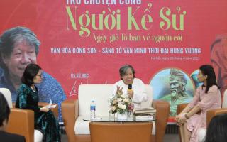 Sáng tỏ sự thật về thời đại vua Hùng qua lời kể của Giáo Sư Lê Văn Lan