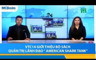 """VTC14 giới thiệu bộ sách Quản trị Lãnh đạo """"American Shark Tank"""""""