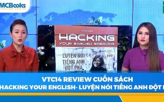 VTC14 review cuốn sách Hacking your English Speaking: Luyện nói tiếng Anh đột phá